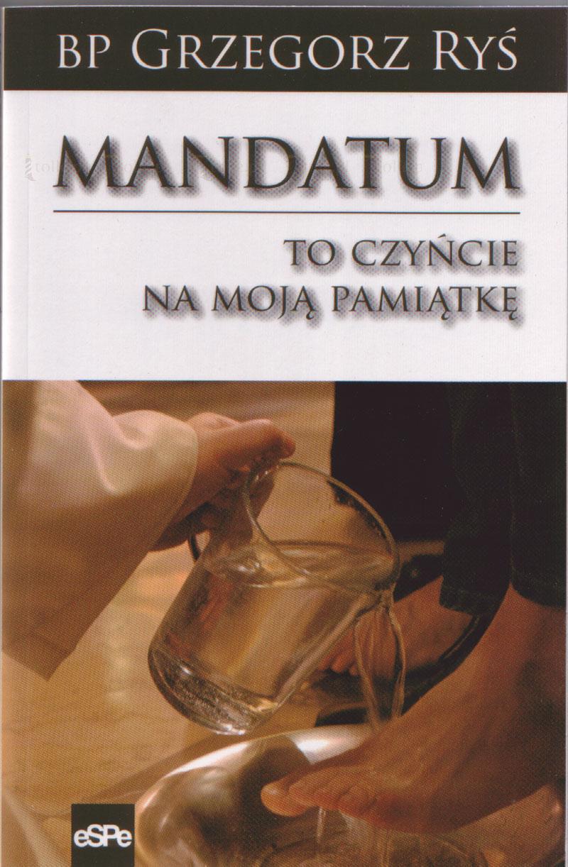 Mandatum. To czyńcie na moją pamiątkę - Klub Książki Tolle.pl