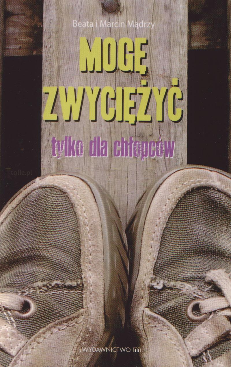 Mogę zwyciężyć. Tylko dla chłopców - Klub Książki Tolle.pl