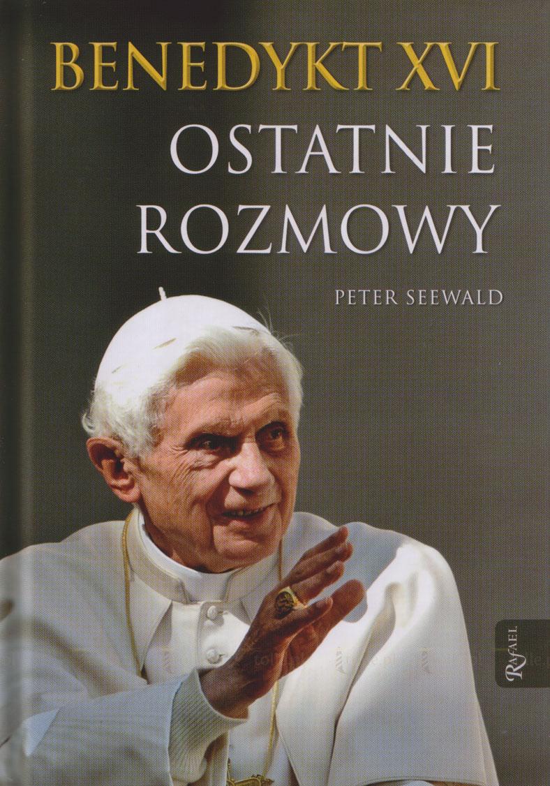 Benedykt XVI. Ostatnie rozmowy - Klub Książki Tolle.pl