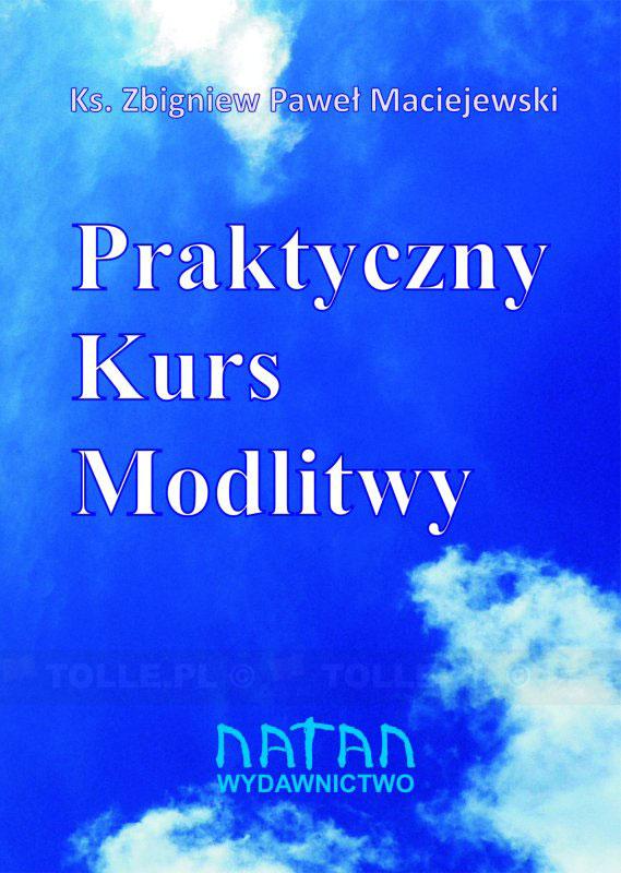 Praktyczny kurs modlitwy - Klub Książki Tolle.pl