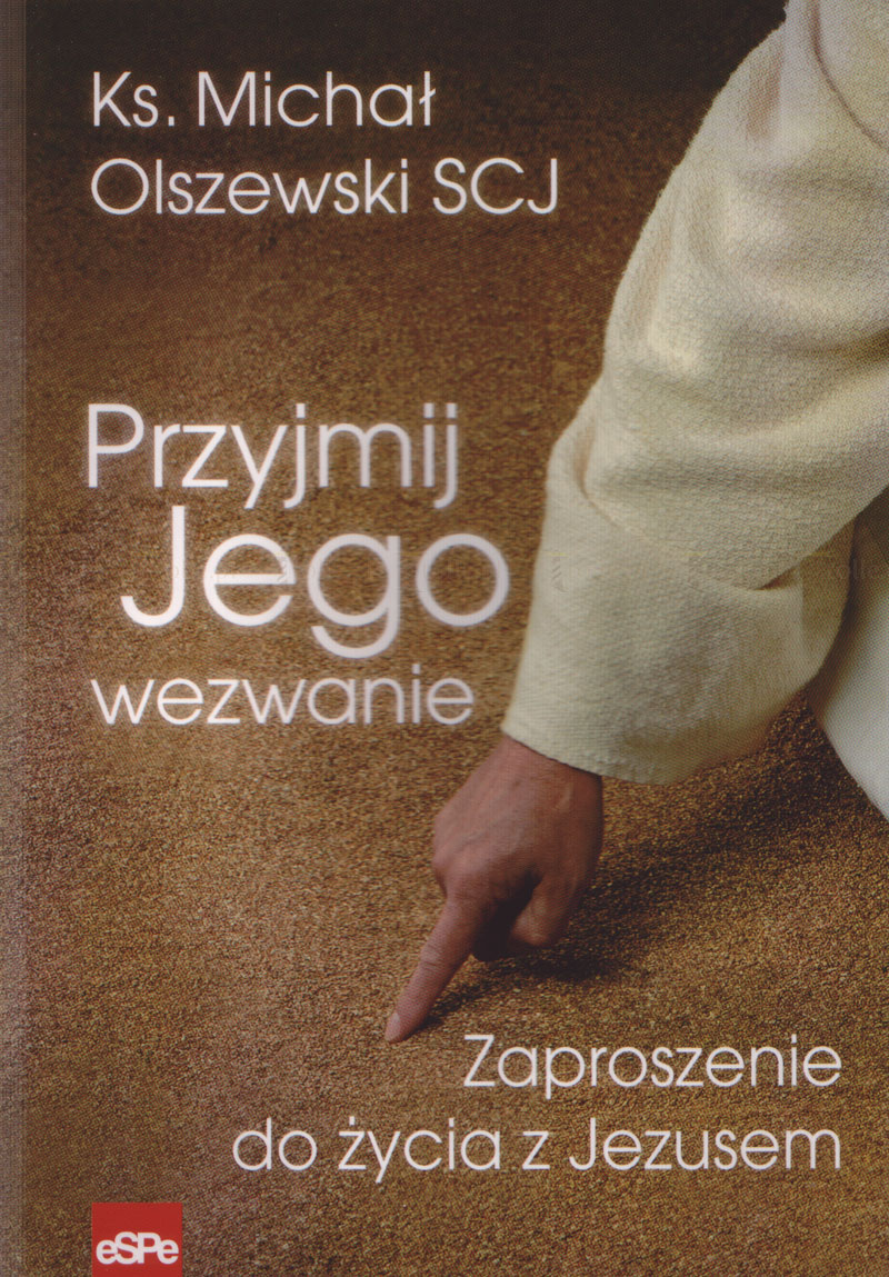 Przyjmij Jego wezwanie. Zaproszenie do życia z Jezusem - Klub Książki Tolle.pl