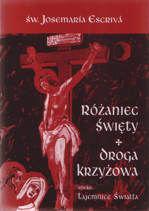 Różaniec Święty. Droga Krzyżowa - Klub Książki Tolle.pl