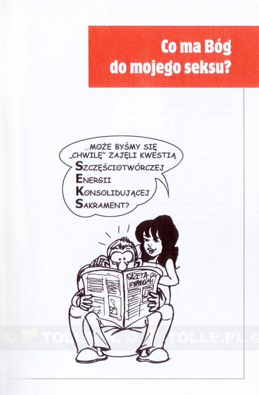 Seks, jakiego nie znacie. Dla małżonków kochających Boga - Klub Książki Tolle.pl