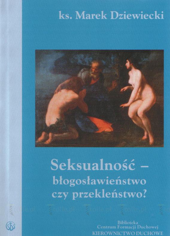 Seksualność - błogosławieństwo czy przekleństwo? - Klub Książki Tolle.pl