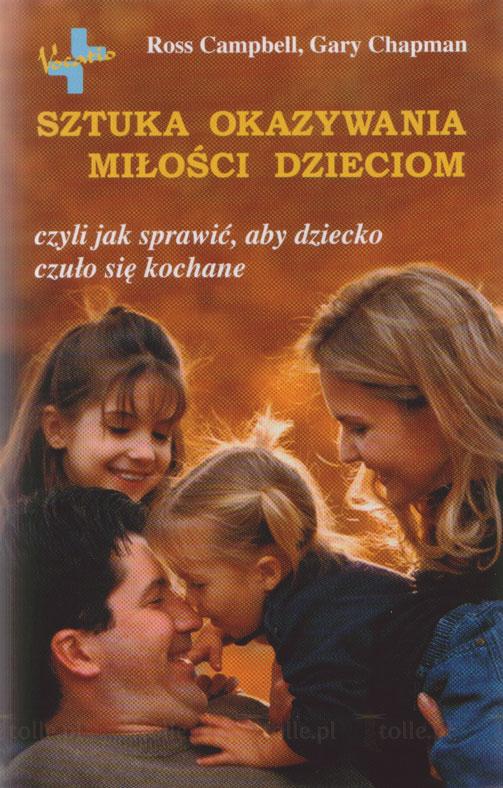 Sztuka okazywania miłości dzieciom - Klub Książki Tolle.pl
