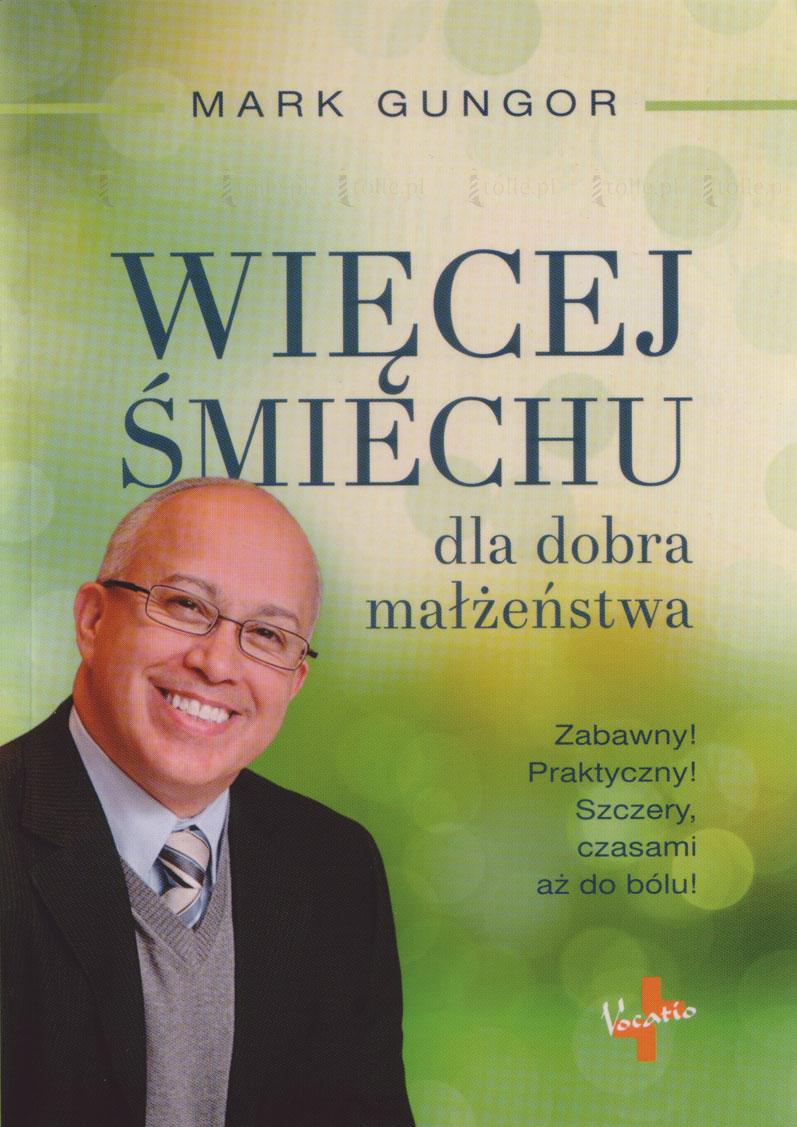 Więcej Śmiechu dla dobra małżeństwa. Zabawny! Praktyczny! Szczery, czasami aż do bólu! - Klub Książki Tolle.pl