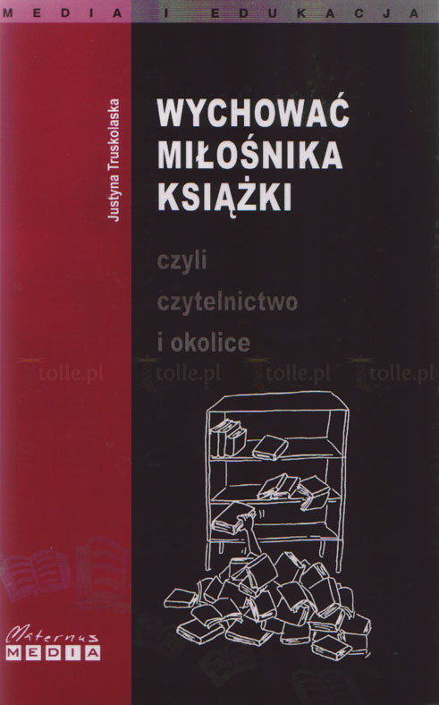 Wychować miłośnika książki czyli czytelnictwo i okolice - Klub Książki Tolle.pl